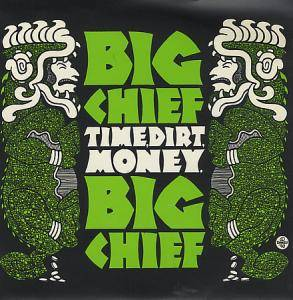 Cover - Big Chief: Time, Dirt, Money