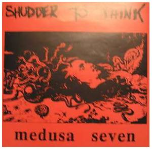 Cover - Shudder To Think: Medusa Seven
