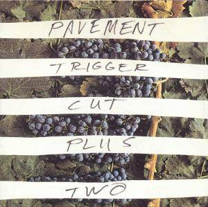 Cover - Pavement: Trigger Cut
