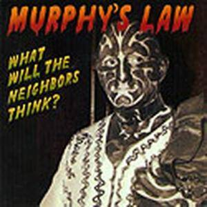 Cover - Murphy's Law: What Will The Neighbors Think