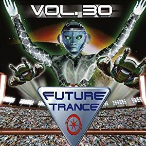 Cover - Sven-R-G Vs. Bass-T Feat. DJ Uto: Future Trance Vol. 30