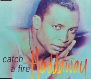Haddaway: Catch A Fire - Cover
