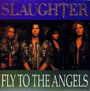 Cover - Slaughter: Fly To The Angels
