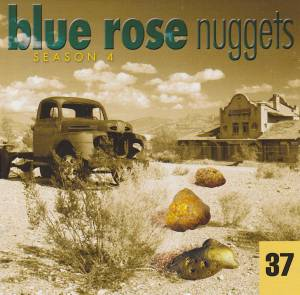 Cover - Flatlanders, The: Blue Rose Nuggets 37
