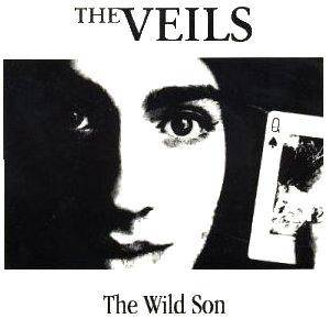 Cover - Veils, The: Wild Son, The
