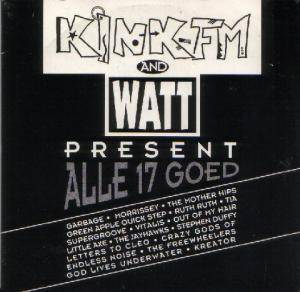 Cover - Crazy Gods Of Endless Noise: Kink Fm And Watt Present Alle 17 Goed
