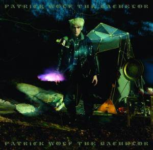 Cover - Patrick Wolf: Bachelor, The