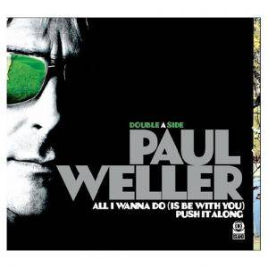 Paul Weller: All I Wanna Do (Is Be With You) - Cover