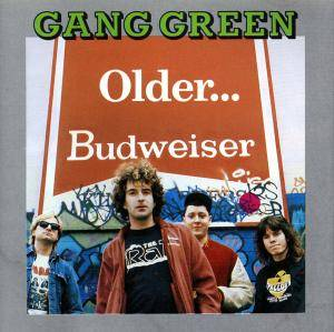 Gang Green: Older... Budweiser - Cover