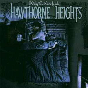 Hawthorne Heights: If Only You Were Lonely - Cover