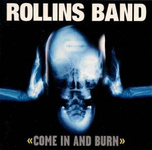 Rollins Band: Come In And Burn (CD) - Bild 1