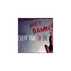 Cover - Every Time I Die: Hot Damn!