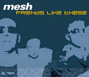 Mesh: Friends Like These - Cover