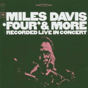"Miles Davis: ""Four"" & More - Recorded Live In Concert - Cover"