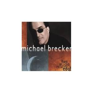 Cover - Michael Brecker: Two Blocks From The Edge