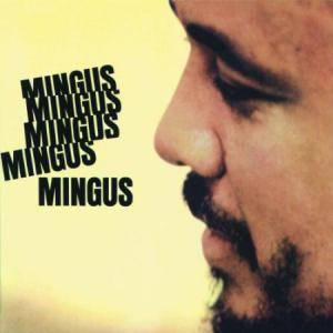 Charles Mingus: Mingus Mingus Mingus Mingus Mingus - Cover