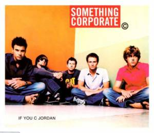 Cover - Something Corporate: If You C Jordan