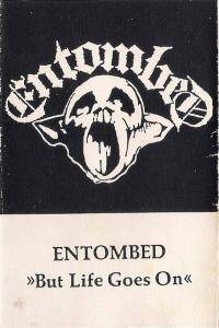 Cover - Entombed: But Life Goes On