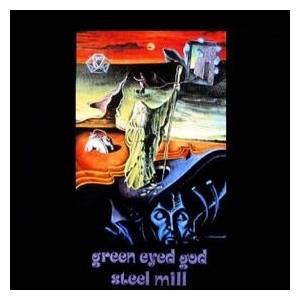 Steel Mill: Green Eyed God - Cover