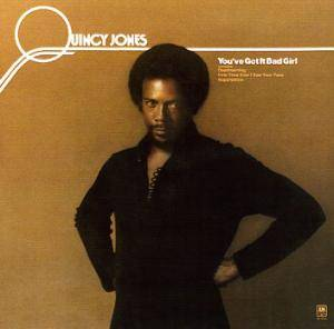 Quincy Jones: You've Got It Bad Girl - Cover