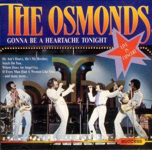 Cover - Osmonds, The: Gonna Be A Heartache Tonight
