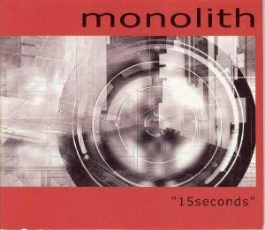 "Cover - Monolith: ""15 Seconds"""