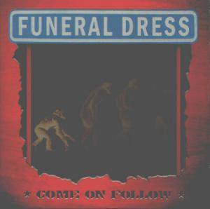 Cover - Funeral Dress: Come On Follow