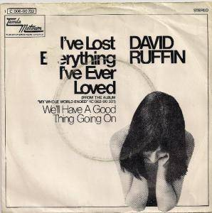 Cover - David Ruffin: I've Lost Everything I've Ever Loved