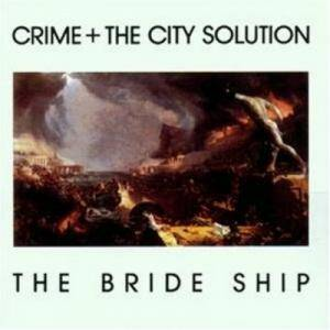 Crime & The City Solution: Bride Ship, The - Cover