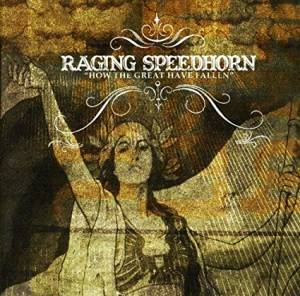 Cover - Raging Speedhorn: How The Great Have Fallen