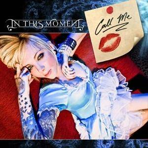 Cover - In This Moment: Call Me