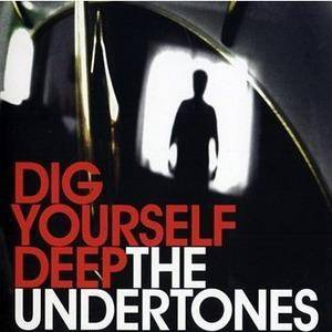 Cover - Undertones, The: Dig Yourself Deep