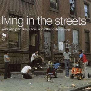 Living In The Streets - Wah Wah Jazz, Funky Soul, And Other Dirty Grooves - Cover