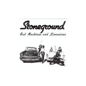 Cover - Stoneground: Bad Machines And Limousines