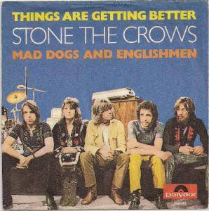 Cover - Stone The Crows: Things Are Getting Better