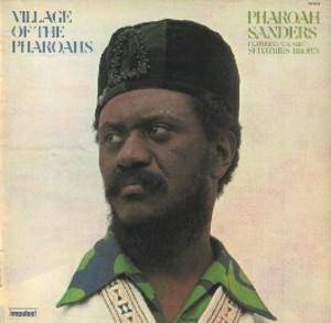Cover - Pharoah Sanders: Village Of The Pharoahs