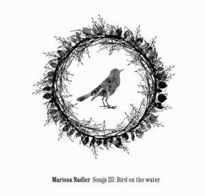 Cover - Marissa Nadler: Songs III: Bird On The Water