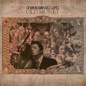 Cover - Omar Rodriguez-Lopez: Old Money
