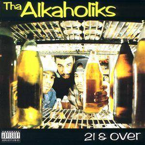 Cover - Tha Alkaholiks: 21 & Over