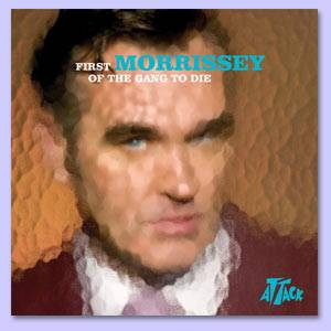 Morrissey: First Of The Gang To Die - Cover