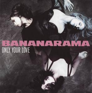 Bananarama: Only Your Love - Cover