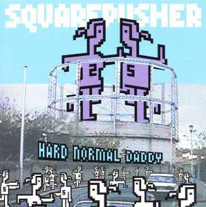 Cover - Squarepusher: Hard Normal Daddy