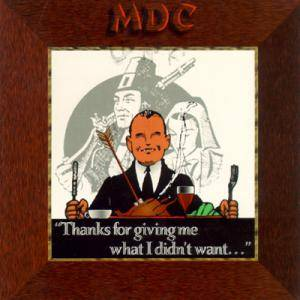 MDC: Thanks For Giving Me What I Didn't Want... - Cover