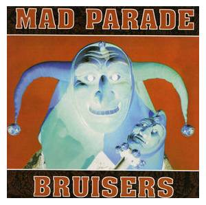 Cover - Bruisers: Mad Parade / Bruisers