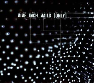 Nine Inch Nails: Only - Cover