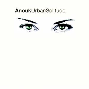 Cover - Anouk: Urban Solitude