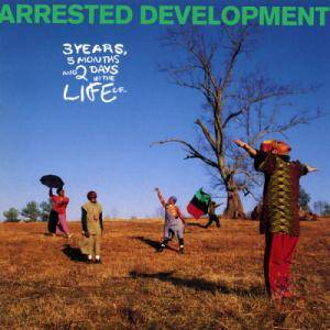 Cover - Arrested Development: 3 Years, 5 Months And 2 Days In The Life Of...