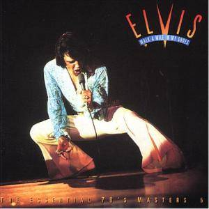 elvis the essential 70 s masters walk a mile in