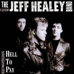 Cover - Jeff Healey Band, The: Hell To Pay