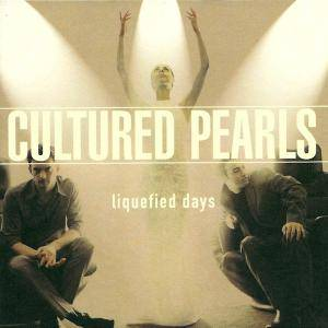 Cover - Cultured Pearls: Liquefied Days